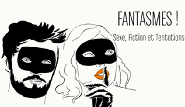A voir ! « Fantasmes ! Sexe, fiction et tentation » de Laure Michel sur Arte