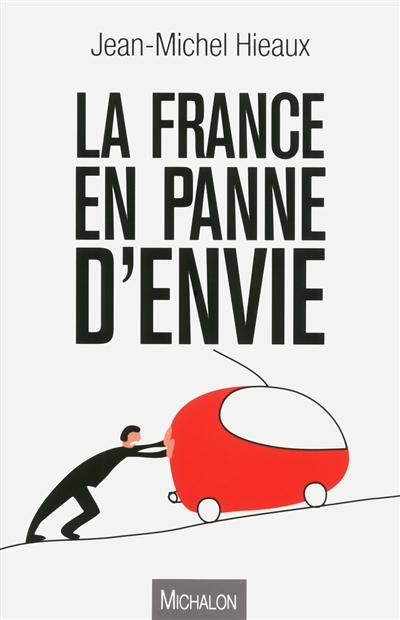 Jean-Michel Hieaux décrypte la France en panne d'envie