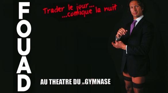 Fouad Trader le Jour Comique la nuit : chapitre 2 !