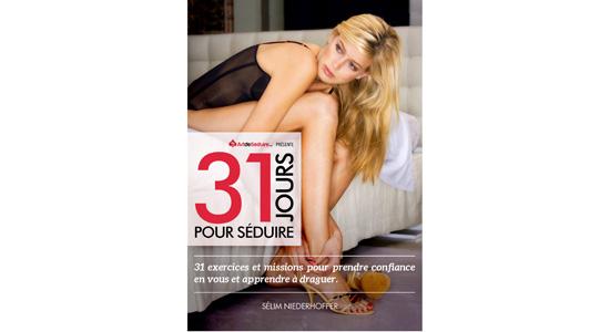 31 jours pour séduire : le guide d'exercices pratiques pour progresser en séduction !