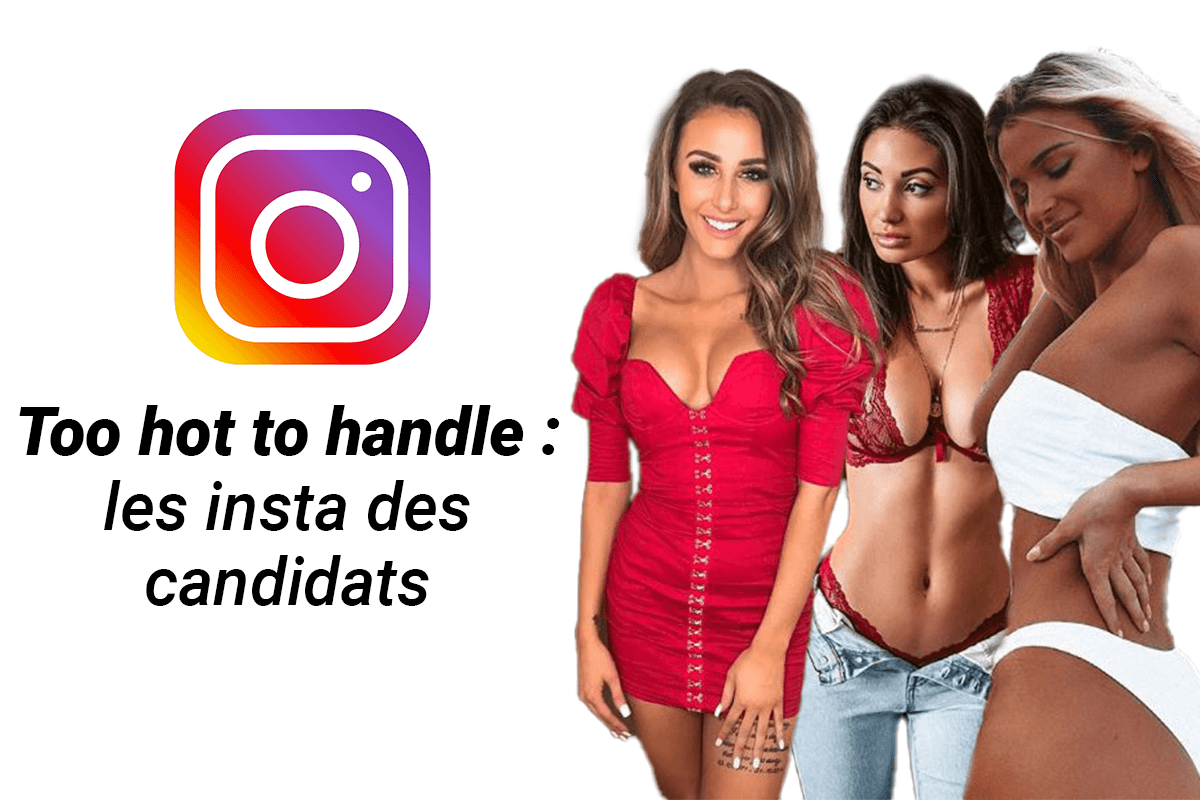 les Insta too hot to handle candidats